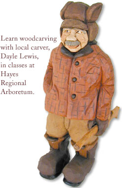 Learn woodcarving with local carver, Dayle Lewis, in classes at Hayes Regional Arboretum.