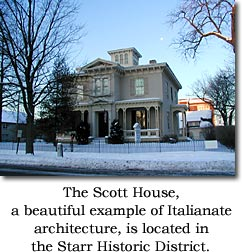 The Scott House, a beautiful example of Italiante architecture is located in the Starr Historic District.