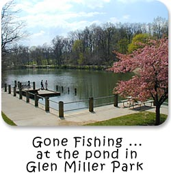 Gone Fishing....at the pond in Glen Miller Park.