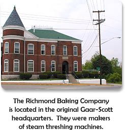 The Richmond Baking Company - formerly Gaar-Scott Headquarters.  See display at the historical museum.