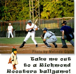 Richmond has it's own Frontier League baseball team - The Richmond Roosters.