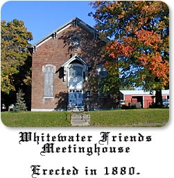 Whitewater Friends Meetinghouse - Erected in 1880.