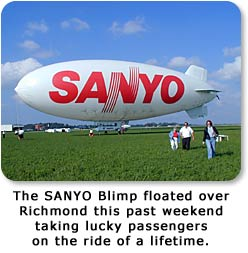 The SANYO Blimp floated over Richmond this past weekend taking lucky passengers on the ride of a lifetime.