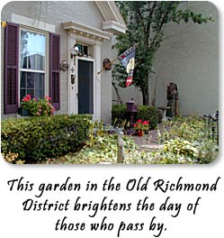 This garden in the Old Richmond Historic District brights the day of those who pass by.