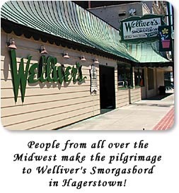 People from all over the Midwest make the pilgrimage to Welliver's Smorgasbord in Hagerstown!