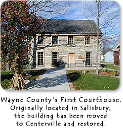 Wayne County's First Courthouse.  Originally located in Salisbury, the building has been moved to Centerville and restored.