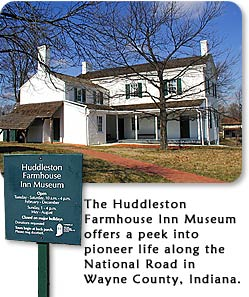 The Huddleston Farmhouse Inn Museum offers a peek into pioneer life along the National Road in Wayne County, Indiana.