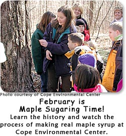 February is Maple Sugaring Time at Cope Environmental Center!