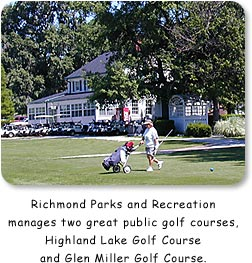 Richmond Parks & Recreation manages two great public golf course, Highland Lake Golf Course and Glen Miller Golf Course.