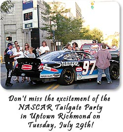 Don't miss teh excitement of the NASCAR Tailgate Party in Uptown Richmond on Tuesday, July 29th!
