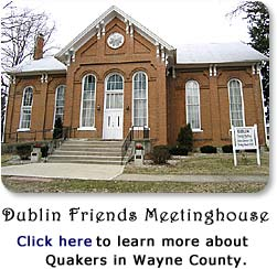Dublin Friends Meetinghouse - Click here to learn more about Quakers in Wayne County.
