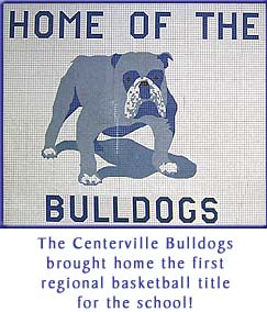 The Centerville Bulldogs brought home the first regional basketball title for the school.