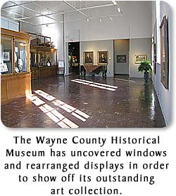 The Wayne County Historical Museum has uncovered windows and rearranged displays in order to show off its outstanding art collection.