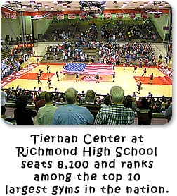 Tiernan Center at Richmond High School seats 8,100 and ranks among the top ten largest gyms in the nation.