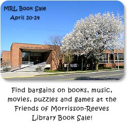 Find bargains on books, music, movies, puzzles and games at the Friends of Morrisson-Reeves Library Book Sale!
