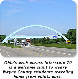 Ohio's arch across Interstate 70 is a welcome sight to weary Wayne County residents traveling home from points east.