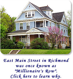 "East Main Street in Richmond was once known as ""Millionaire's Row"".  Click here to learn why."