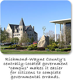 "Richmond-Wayne County's centrally-located government ""campus"" makes it easier for citizens to complete governmental errands."