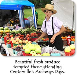 Beautiful fresh produce tempted those attending Centerville's Archway Days.