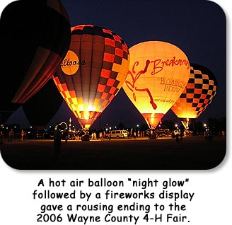 "A hot air balloon ""night glow"" followed by a fireworks display gave a rousing ending to the 2006 Wayne County 4-H Fair."