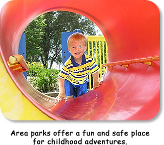 Area parks offer a fun and safe place for childhood adventures.
