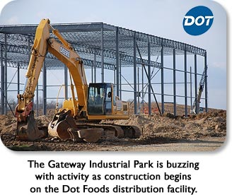 The Gateway Industrial Park is buzzing with activity as construction begins on the Dot Foods distribution facility.