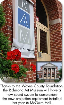 Thanks to the Wayne County Foundation, the Richmond Art Museum will have a new sound system to complement the new projection equipment installed last year in McGuire Hall.