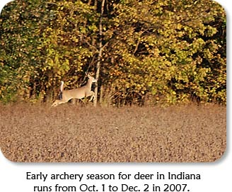 Early archery season for deer in Indiana runs from October 1 to December 2 in 2007.