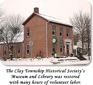 The Clay Township Historical Society's Museum & Library was restored with many hours of volunteer labor.