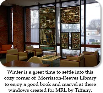 Winter is a great time to settle into this cozy corner of Morrisson-Reeves Library to enjoy a good book and marvel at these windows created for MRL by Tiffany.