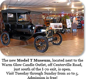 The new Model T Museum, located next to Warm Glow Candle Outlet is now open.  Visit Tuesday through Sunday from 10 to 5.  Admission is FREE!