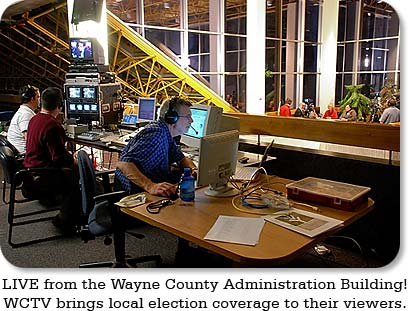 LIVE from the Wayne County Administration Building!  WCTV brings local election coverage to their viewers.