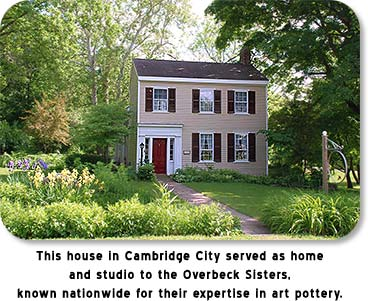 This house in Cambridge City served as home and studio to the Overbeck Sisters, known nationwide for their expertise in art pottery.