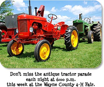 Don't miss the antique tractor parade each night at 6:00 p.m. this week at the Wayne County 4-H Fair.