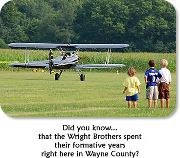 Did you know...that the Wright Brothers spent their formative years right here in Wayne County, Indiana?