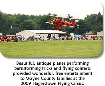Beautiful, antique planes performing barnstorming tricks and flying contests provided wonderful, free entertainment to Wayne County families at the 2009 Hagerstown Flying Circus.