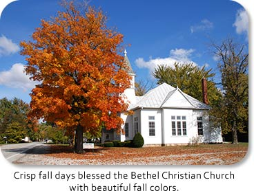Crisp fall days blessed the Bethel Chrisian Church with beautiful fall colors.