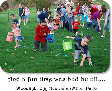 And a fun time was had by all....(Moonlight Egg Hunt, Glen Miller Park)