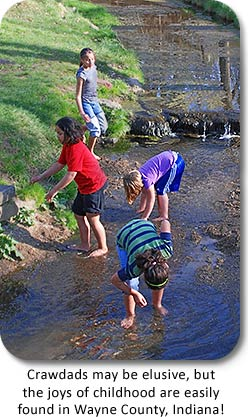 Crawdads may be elusive, but the joys of childhood are easily found in Wayne County, Indiana!