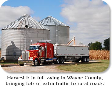Harvest is in full swing in Wayne County, bringing lots of extra traffic to rural roads.