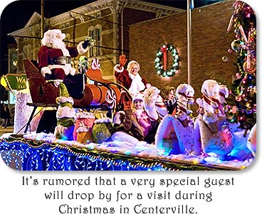 Santa Float: It's rumored that a very special guest will drop by for a visit during Christmas in Centerville.