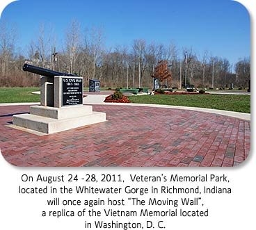 "Photo: Veteran's Memorial Park. On August 24-28, 2011, Veteran's Memorial Park, located in the Whitewater Gorge in Richmond, Indiana, will once again host ""The Moving Wall"", a replica of the Vietnam Memorial located in Washington, D.C."