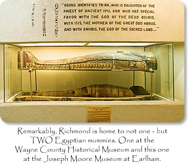 "Photo: Egyptian Mummy  ""Remarkably, Richmond is home to not one - but two Egyptian mummies.  One at the Wayne County Historical Museum and this one at the Joseph Moore Museum at Earlham."